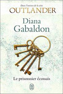 Livre Outlander - Lord John Grey | Tome 4 : le prisonnier écossais | Diana Gabaldon | Outlander Addict